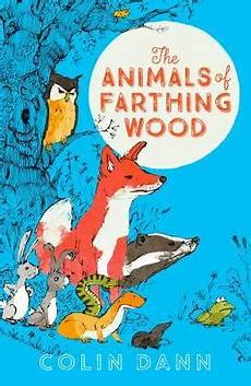 classic children s books with animals the animals of farthing wood modern classic by colin dann waterstones