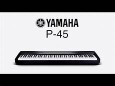 yamaha p series p 45 digital piano overview