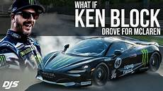 ken block what if ken block drove for mclaren