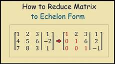 how to reduce an augmented matrix to echelon form youtube