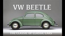 Vw Beetle The Classic Of All Cars Volkswagen Bug