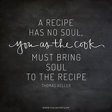15 food quotes to live by chef quotes food quotes