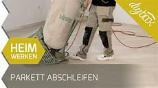 Parkett Selber Abschleifen - parkett selber schleifen schritt f 252 r schritt
