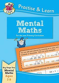 new curriculum practise learn mental maths for ages 7 9 cgp ks2 practise learn by