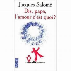 Dis Papa L Amour C Est Quoi Poche Jacques Salom 233