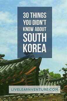 30 things you didn t know about south korea south korea travel south korea korea