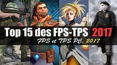 top 15 des fps tps jeux de tir sur pc 2017