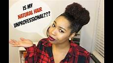 natural hair talk unprofessional professional hair in
