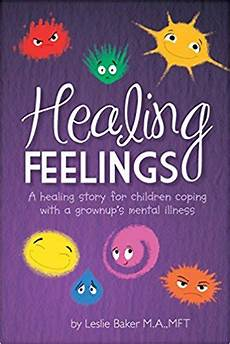 children s picture books about mental illness could reading children s books on mental health issues help children leslie baker mft