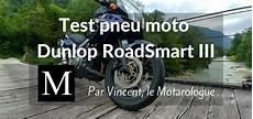 Test Pneu Dunlop Roadsmart Iii En Condition Roadtrip Tiregom