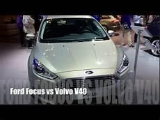 volvo v40 vs ford focus ford focus 2016 vs volvo v40 2016
