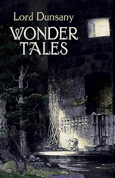 wonder tales the book of wonder and tales of wonder by lord dunsany