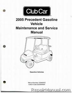 what is the best auto repair manual 2005 2005 club car precedent gas vehicle golf cart service manual