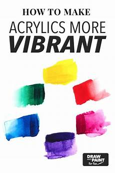 how to make acrylics more vibrant with images colorful