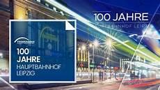 leipzig events 2015 100 jahre hauptbahnhof leipzig