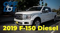 2019 ford diesel the lot in a 2019 ford f 150 diesel platinum