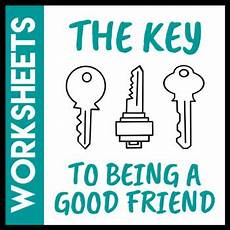 the key to being a the key to being a good friend worksheet by social