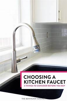 choosing a kitchen faucet 5 tips for choosing a kitchen faucet you need to before you buy the bewitchin kitchen