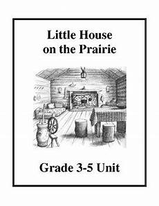 little house on the prairie lesson plans little house on the prairie grade 3 5 unit lesson plans