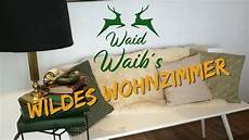 waidwaib s wildes wohnzimmer 1 youtube