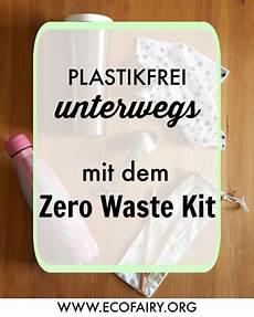 plastikfrei unterwegs mein zero waste kit plastikfrei
