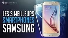 comparatif smartphones 2016 top 3 meilleur smartphone samsung 2017 comparatif