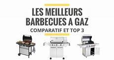 les meilleurs barbecues 224 gaz comparatif 2019 le juste