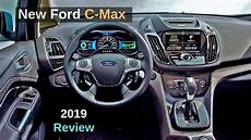new ford c max 2019 review interior exterior