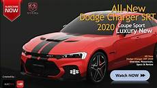 Dodge Srt 2020 by All New 2020 The Dodge Charger Srt The Sport Car Luxury