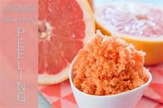 peeling selber machen grapefruit zucker peeling f 252 r