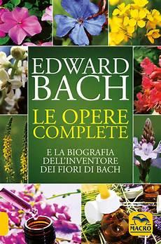 libro fiori di bach edward bach le opere complete edward bach