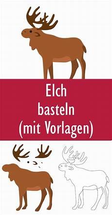 Malvorlagen Elch Weihnachten Elch Vorlage In 2020 Elche Basteln Basteln Vorlagen