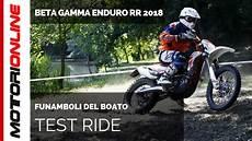 beta rr enduro 2 e 4 stroke 2018 test ride