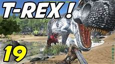 ark survival evolved e19 quot t rex attack quot gameplay