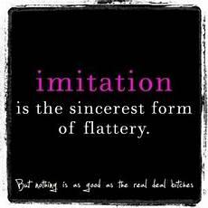 sincerest form quotes quotesgram
