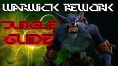 Lol Warwick Rework Jungle Guide Patch 7 2
