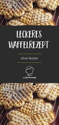 Waffelrezept Ohne Butter Rezept Waffeln Rezept