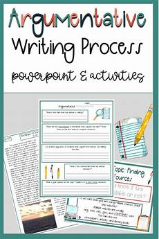 argumentative writing process powerpoint and activities ccss 6th 12th grade argumentative