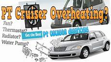 Pt Cruiser Overheating Problems Get Diagnosis Right The