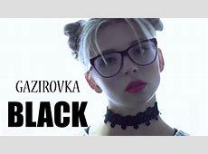 GAZIROVKA   Black (2017)   YouTube