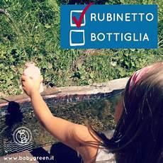 acqua in bottiglia o rubinetto acqua rubinetto o acqua in bottiglia babygreen