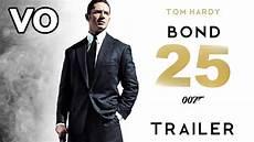bond neu bond 25 trailer 2019 vo tom hardy christopher nolan