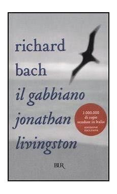il gabbiano jonathan livingston di richard bach il gabbiano jonathan livingston libro di richard bach