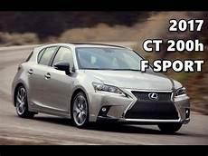 lexus ct200h f sport 2017 lexus ct 200h f sport
