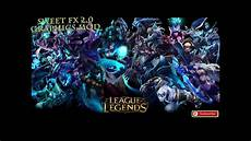Lol Malvorlagen Mod League Of Legends Graphics Mod Sweetfx 2 0