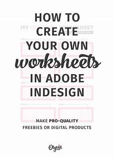 tutorial how to create your own worksheets in adobe indesign also great for making your own