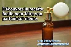 Faire Parfum Soi M 234 Me La Recette Facile Enfin D 233 Voil 233 E