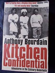 Kitchen Confidential Summary Of The Book by Kitchen Confidential By Bourdain Anthony 0747553556