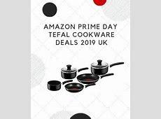 Amazon Prime Day Tefal Cookware Deals 2019 UK