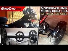 Modifikasi Lu Motor by Modifikasi Unik Motor Roda Tiga Khusus Difabel